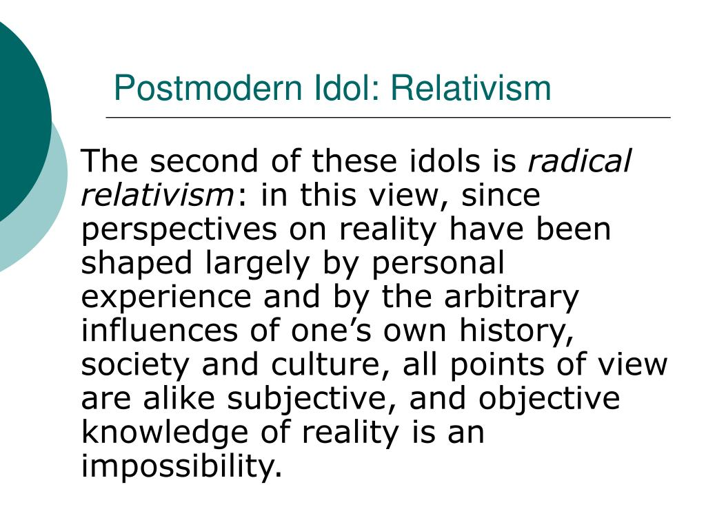 Postmodern Idol: Relativism