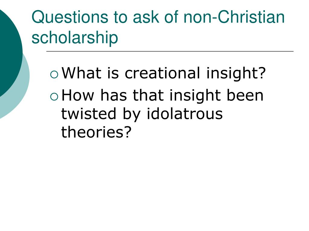 Questions to ask of non-Christian scholarship