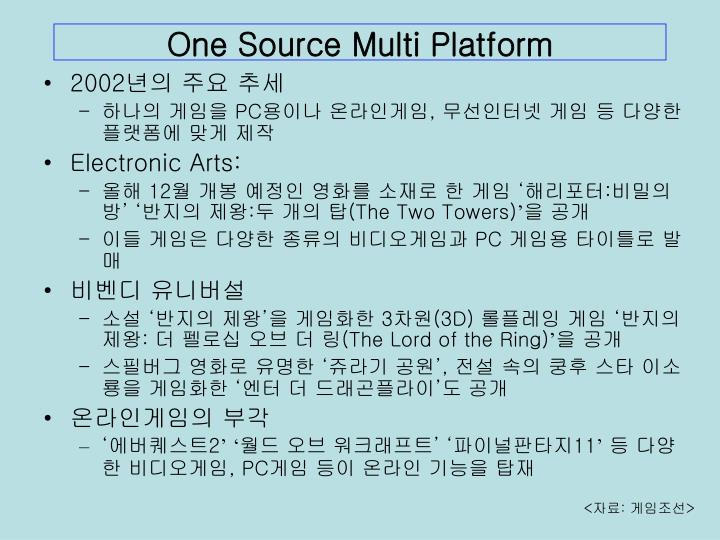 One Source Multi Platform