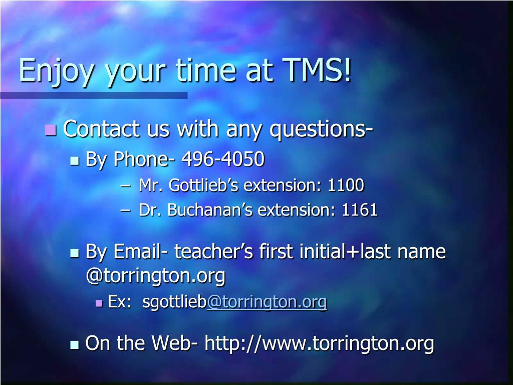 Enjoy your time at TMS!