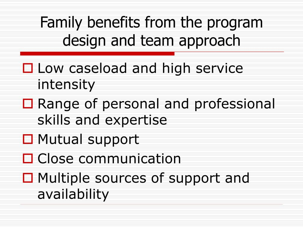 Family benefits from the program design and team approach