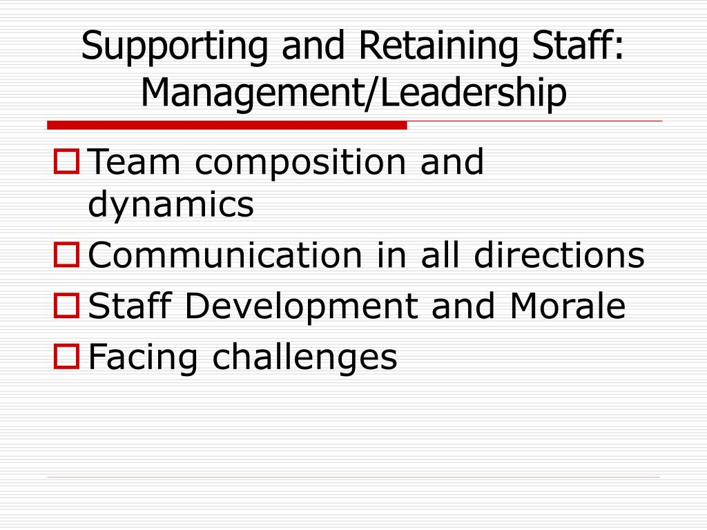 Supporting and Retaining Staff:
