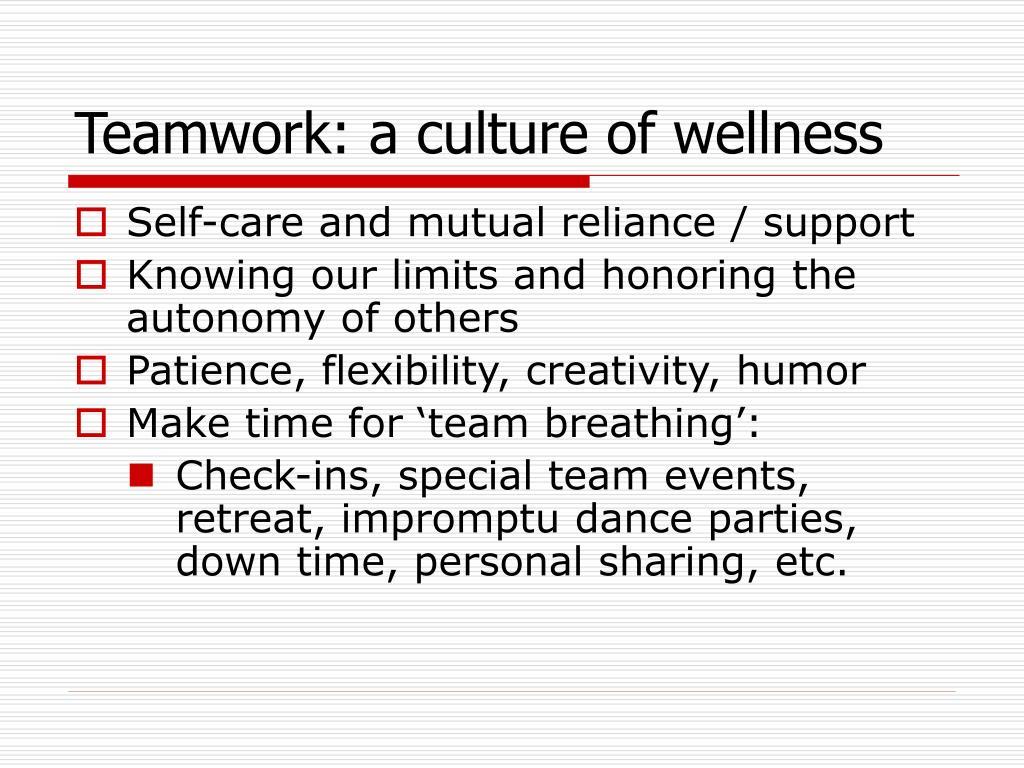 Teamwork: a culture of wellness