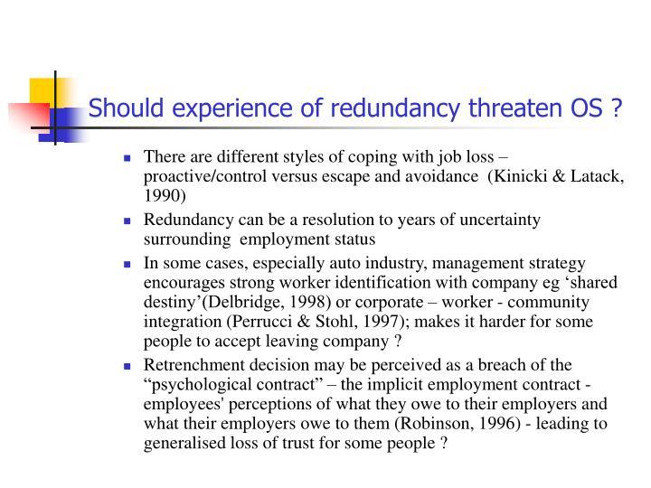 Should experience of redundancy threaten OS ?
