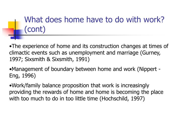 What does home have to do with work? (cont)