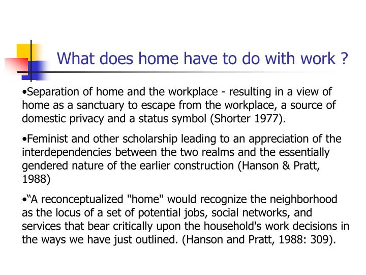 What does home have to do with work ?