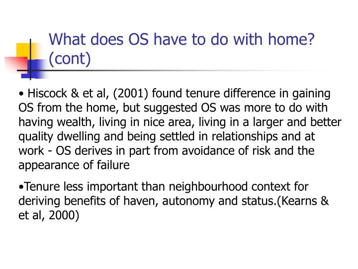 What does OS have to do with home? (cont)