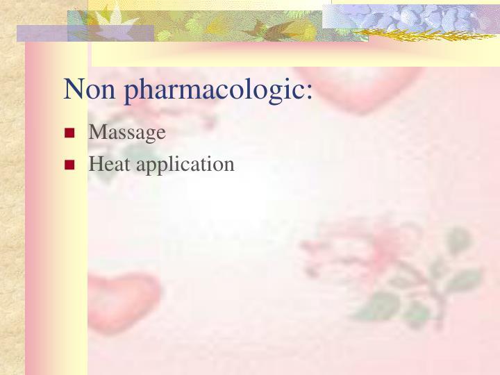 Non pharmacologic: