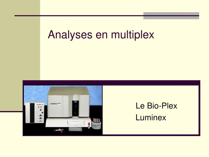 Analyses en multiplex