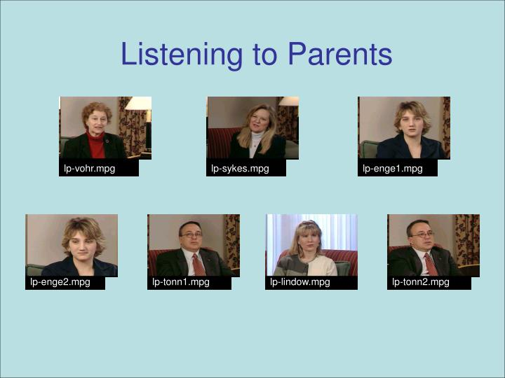 Listening to Parents