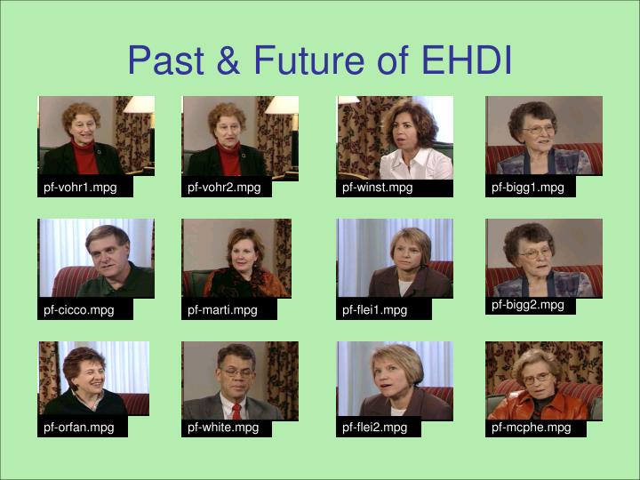 Past & Future of EHDI