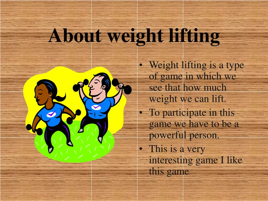 About weight lifting