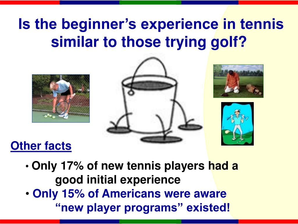 Is the beginner's experience in tennis similar to those trying golf?