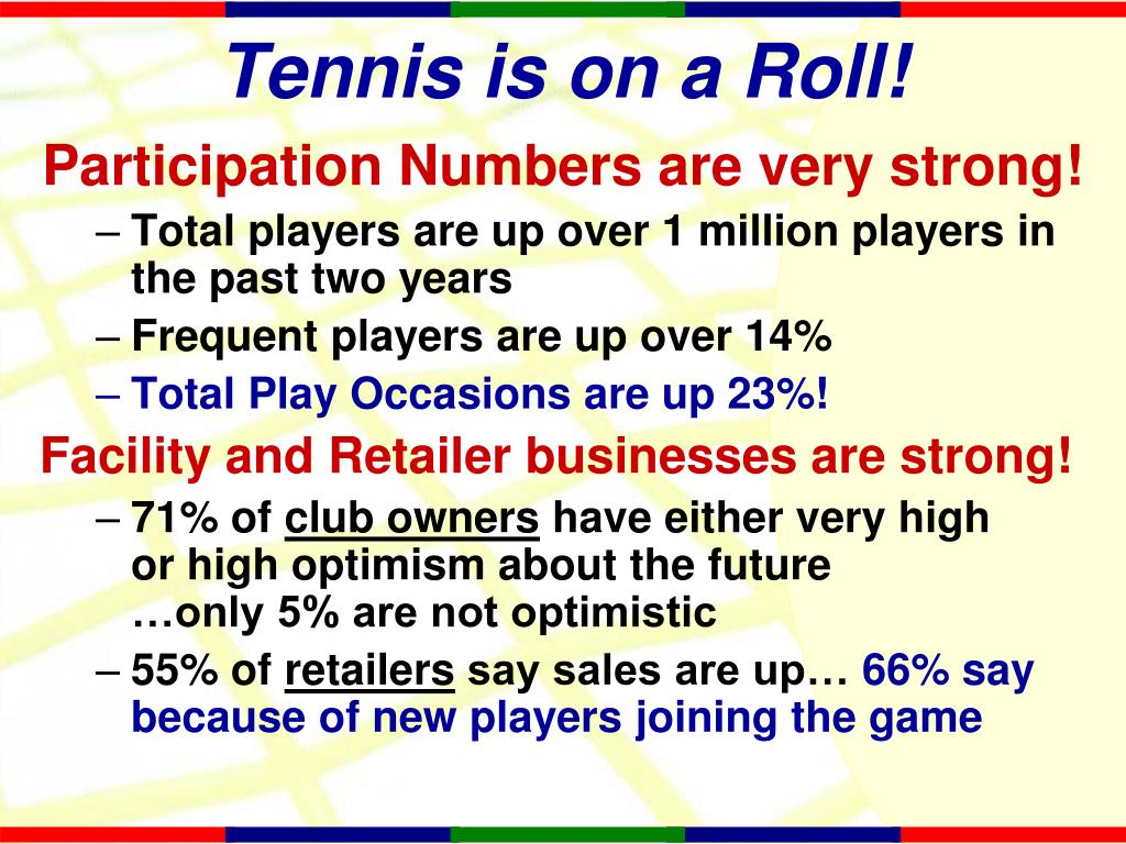 Tennis is on a Roll!
