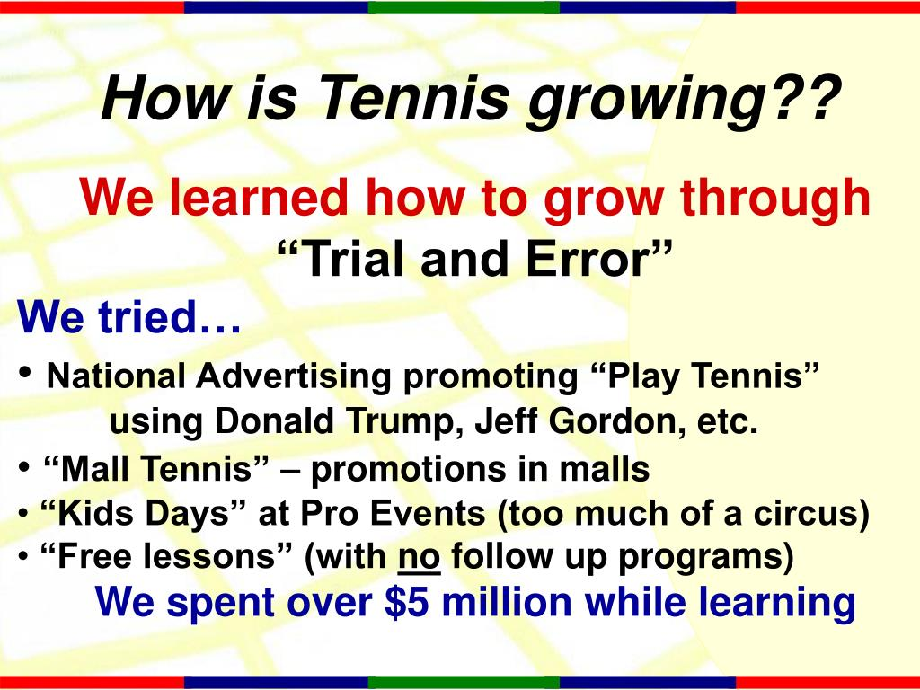 How is Tennis growing??