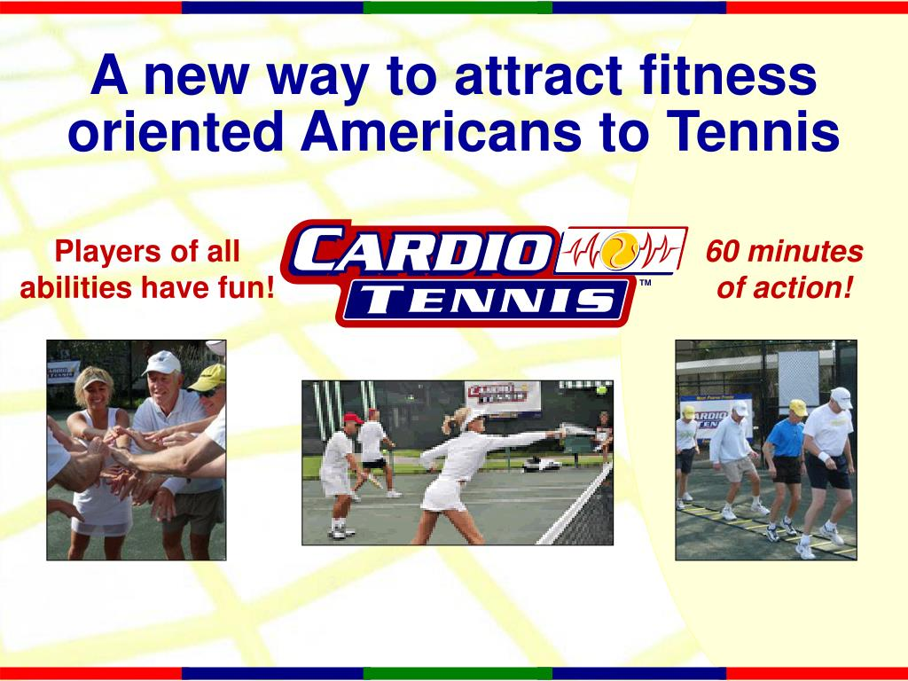 A new way to attract fitness oriented Americans to Tennis