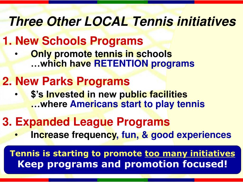 Three Other LOCAL Tennis initiatives