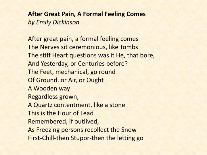 "after great pain a formal feeling comes 0 responses on custom essays on emily dickinson's poem ""after great pain, a formal feeling comes""."