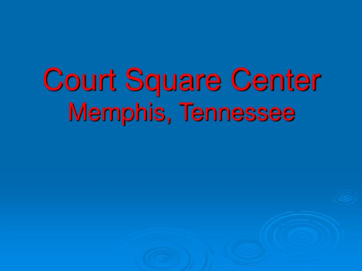 Court square center memphis tennessee