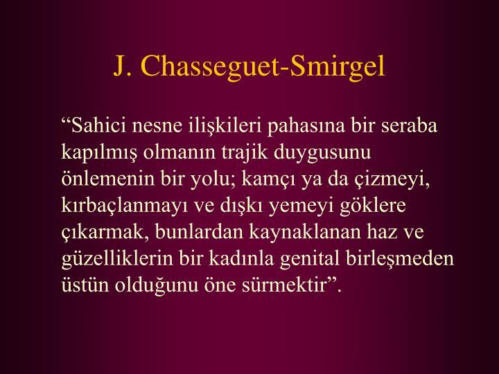J. Chasseguet-Smirgel