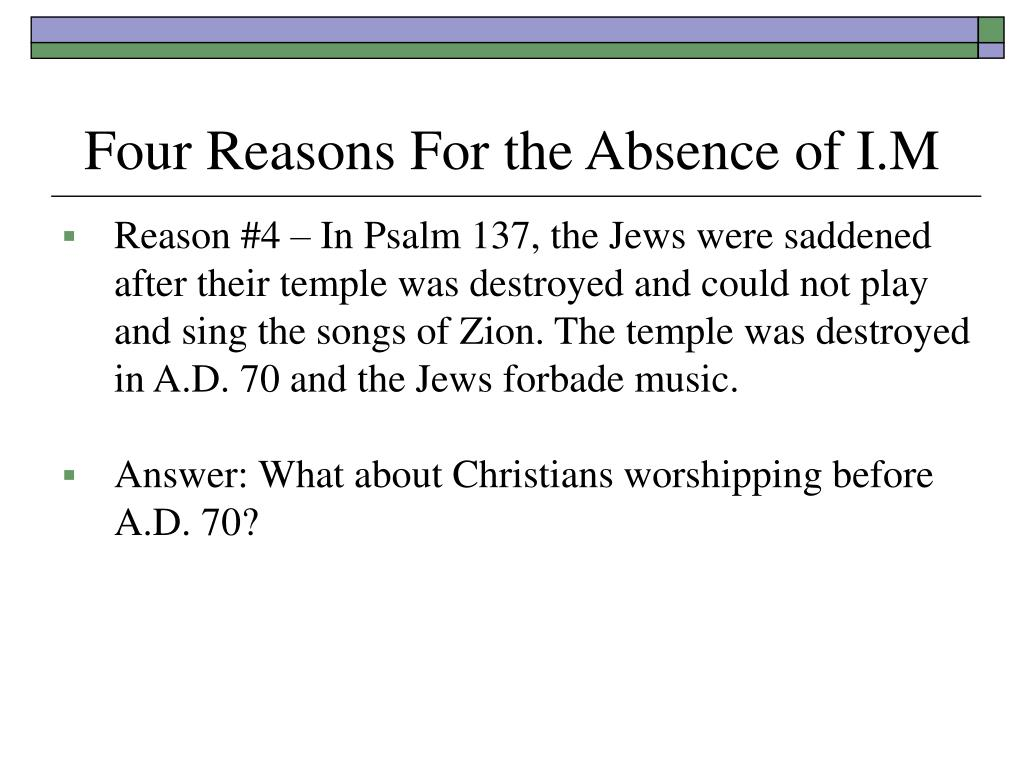 Four Reasons For the Absence of I.M