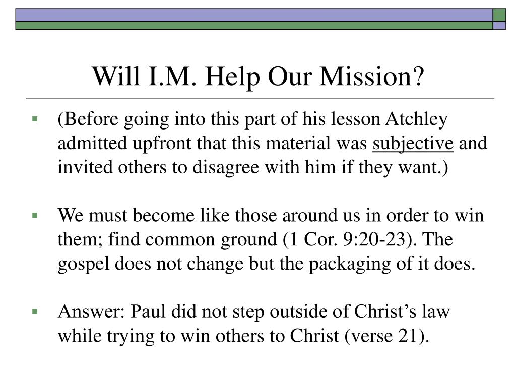 Will I.M. Help Our Mission?