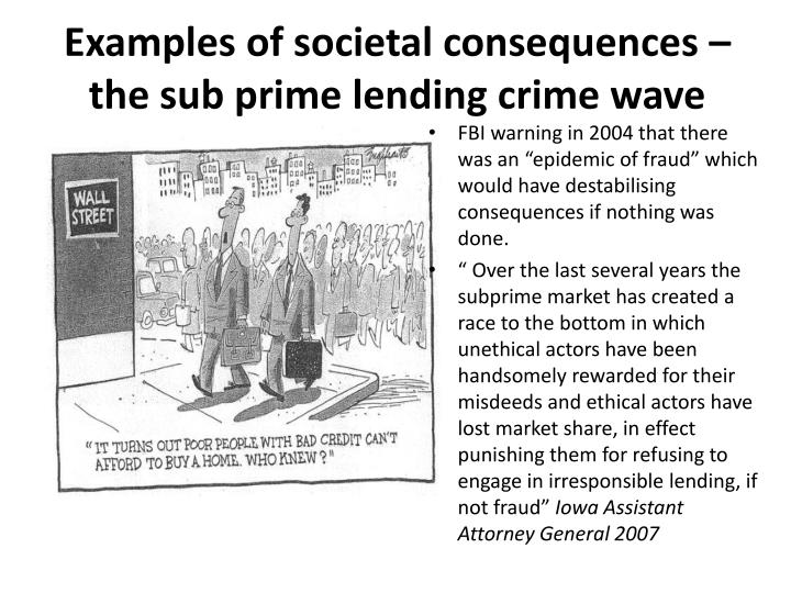 Examples of societal consequences – the sub prime lending crime wave
