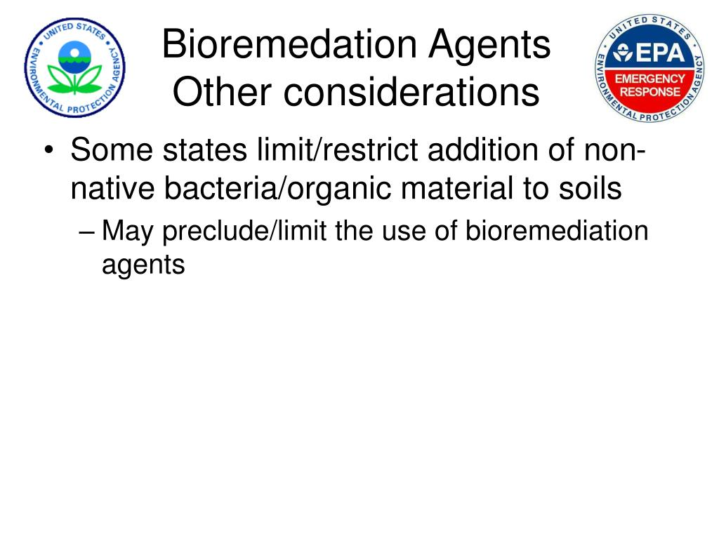 Bioremedation Agents Other considerations