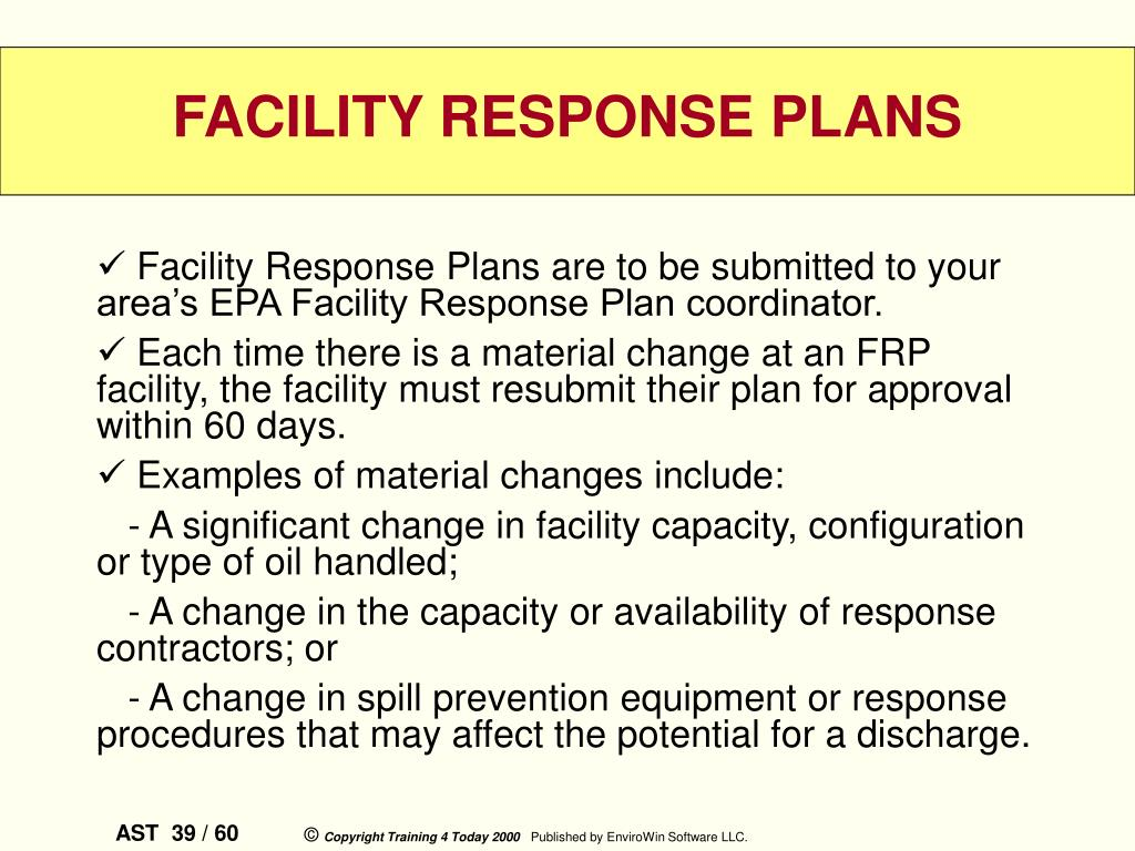 Facility Response Plans are to be submitted to your area's EPA Facility Response Plan coordinator.