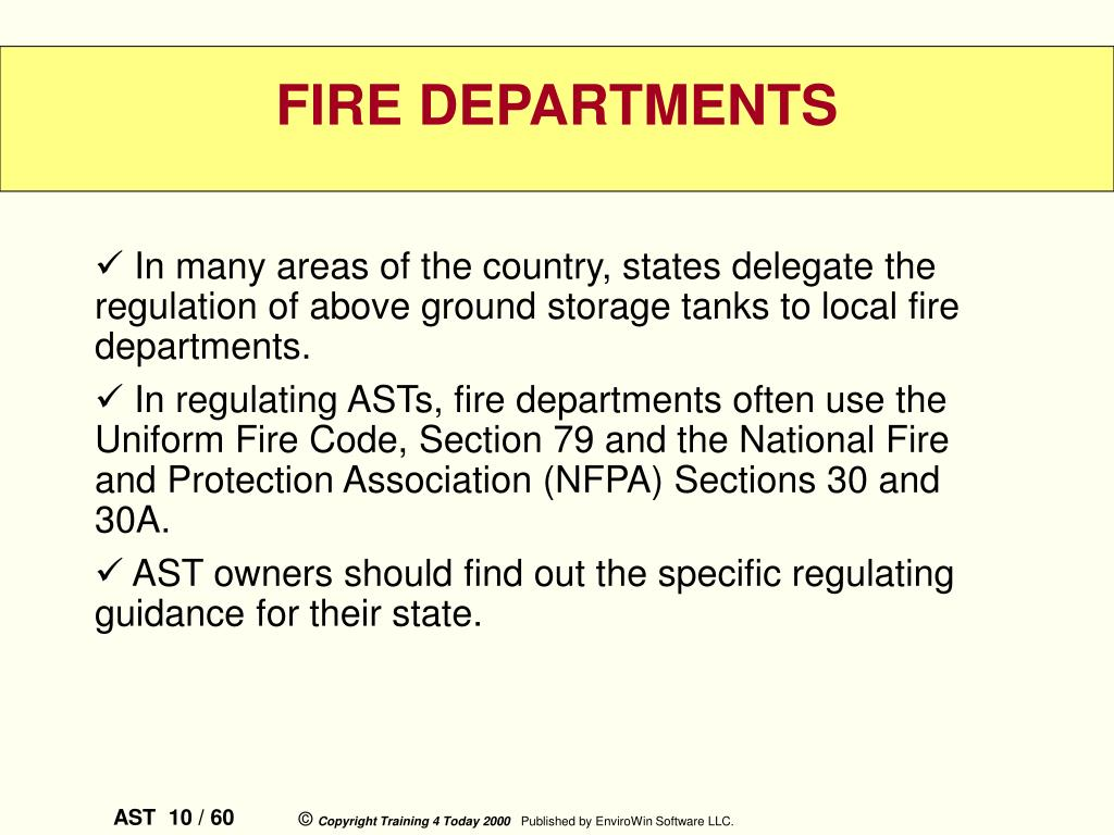 In many areas of the country, states delegate the regulation of above ground storage tanks to local fire departments.