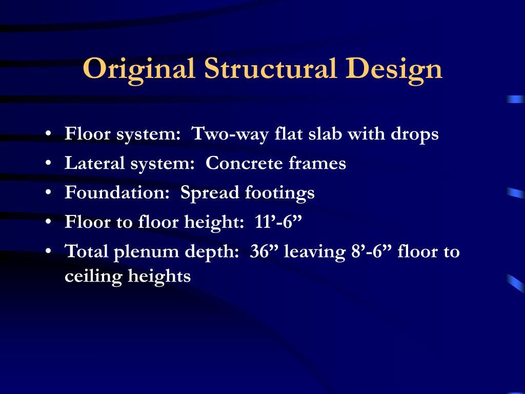 Original Structural Design