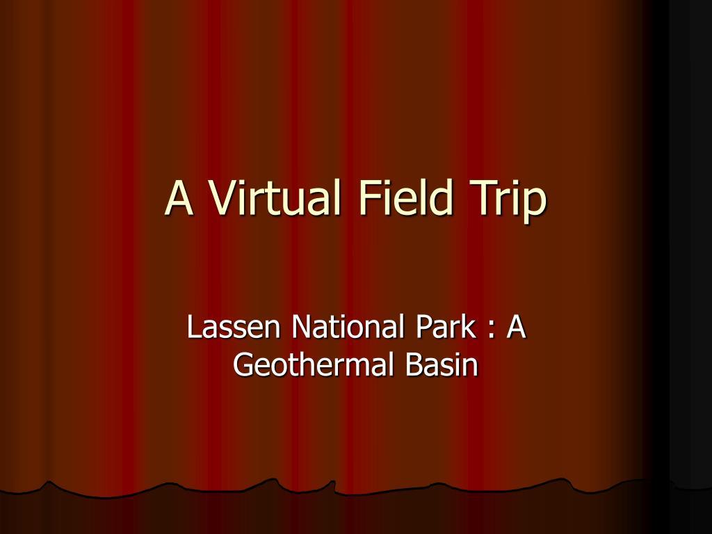 A Virtual Field Trip