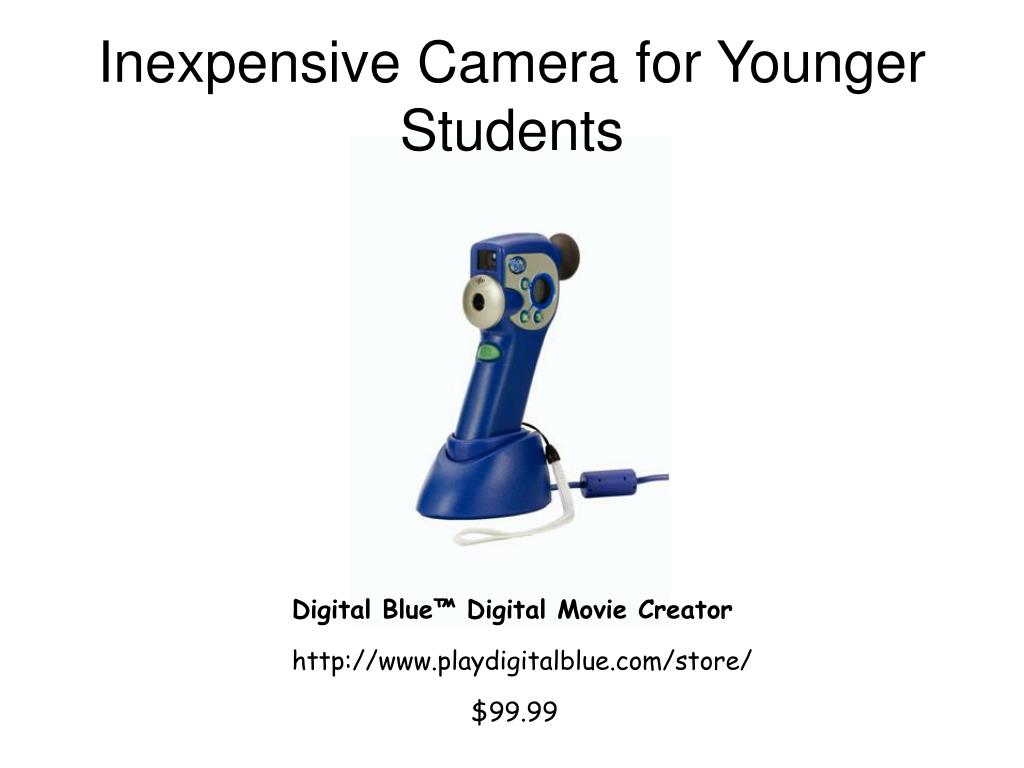 Inexpensive Camera for Younger Students
