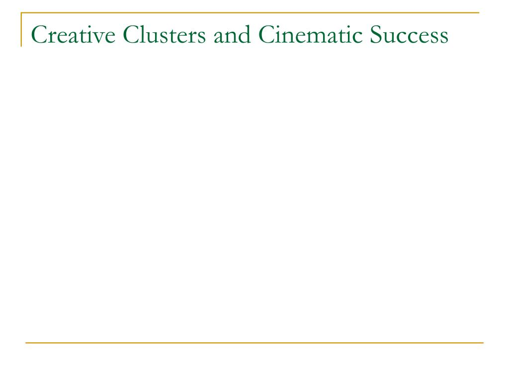 Creative Clusters and Cinematic Success