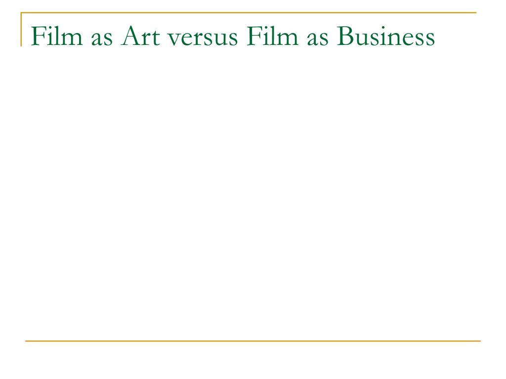 Film as Art versus Film as Business