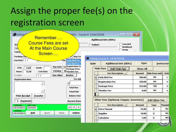Assign the proper fee(s) on the registration screen