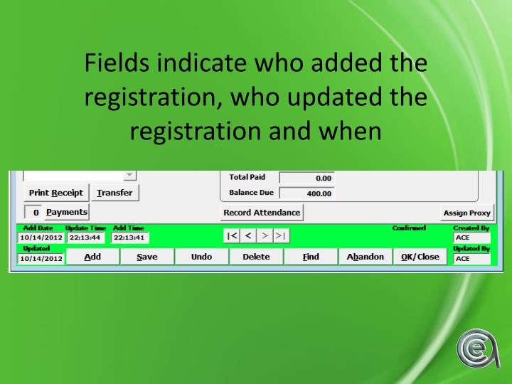 Fields indicate who added the registration, who updated the registration and when