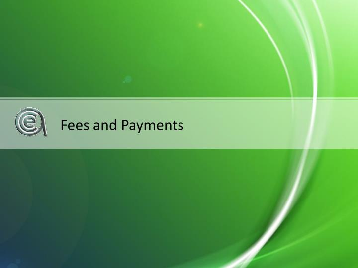 Fees and Payments