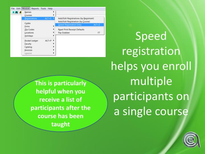 Speed registration helps you enroll multiple participants on a single course