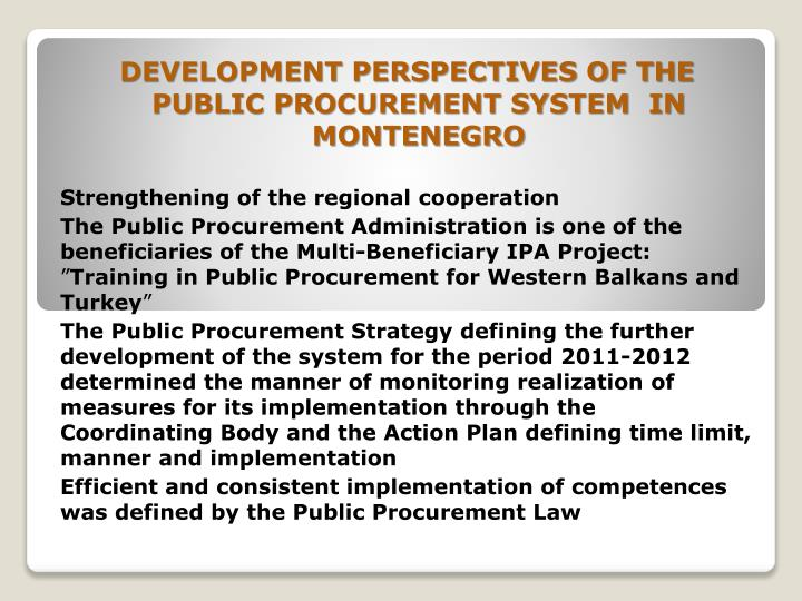 DEVELOPMENT PERSPECTIVES OF THE PUBLIC PROCUREMENT SYSTEM  IN MONTENEGRO