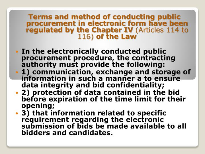 Terms and method of conducting public procurement in electronic form have been regulated by the Chapter IV