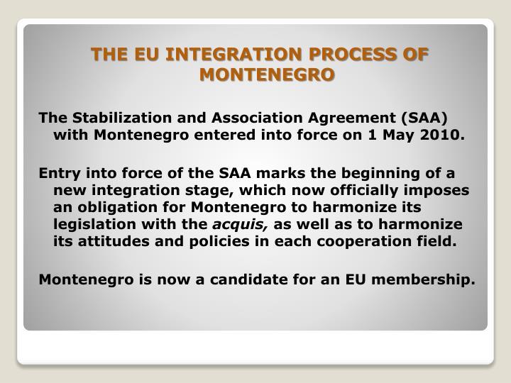 THE EU INTEGRATION PROCESS OF MONTENEGRO