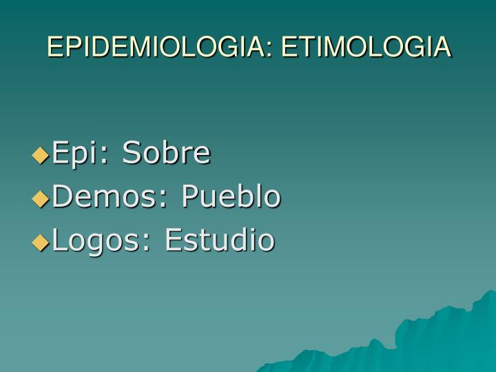 EPIDEMIOLOGIA: ETIMOLOGIA