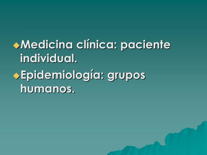 Medicina clínica: paciente individual.