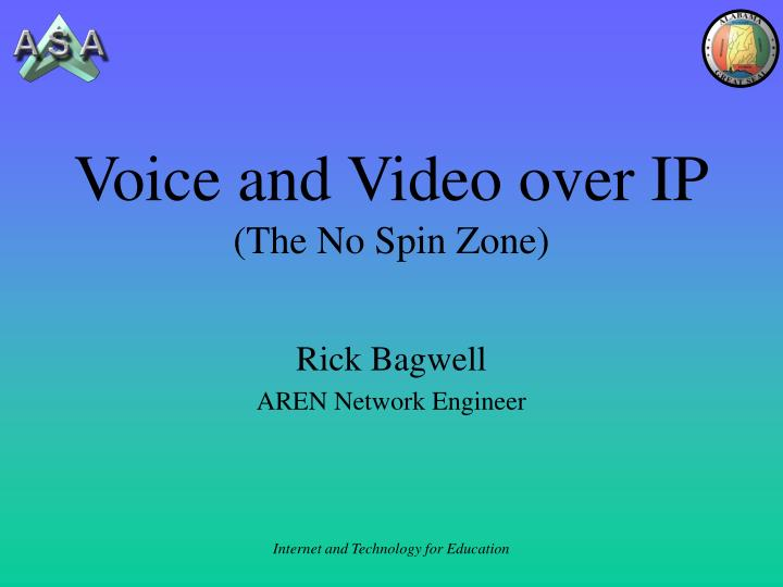 Voice and video over ip the no spin zone