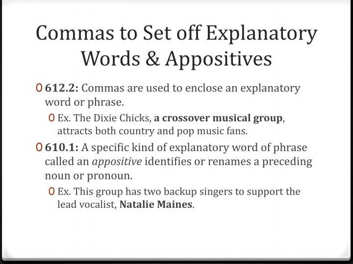 Commas to Set off Explanatory Words & Appositives