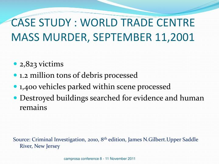 CASE STUDY : WORLD TRADE CENTRE MASS MURDER, SEPTEMBER 11,2001
