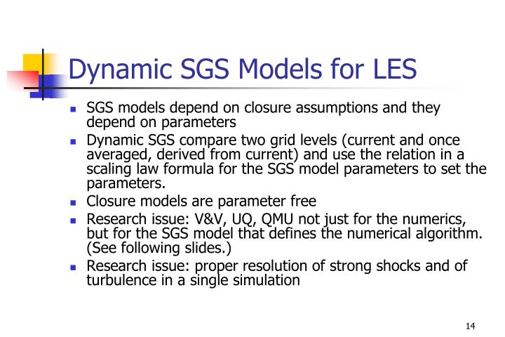 Dynamic SGS Models for LES
