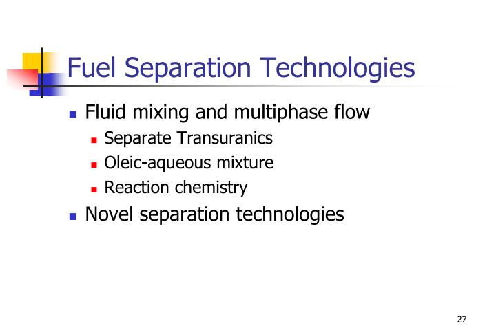Fuel Separation Technologies