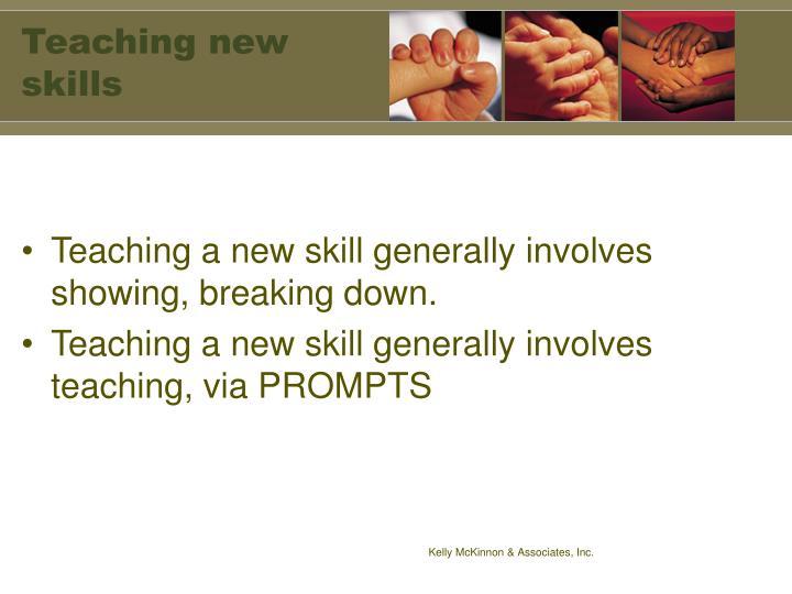 Teaching new skills